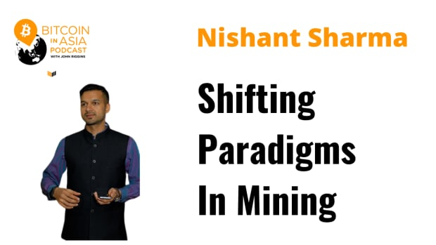 In this episode of Bitcoin In Asia, BlockBridge Consulting's Nishant Sharma discusses how fresh competition is changing the bitcoin mining market.