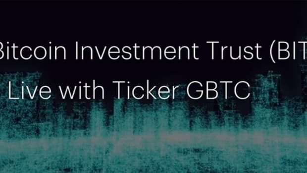 Op-ed - The Bitcoin Investment Trust (BIT) Goes Live with Ticker GBTC
