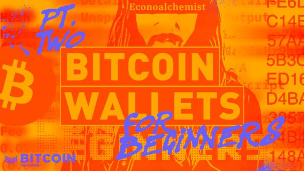 BitcoinMagazine®-WALLETSFORBEGINNERS-pt2