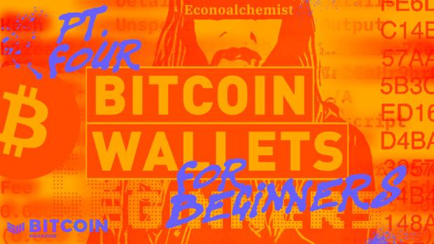 BitcoinMagazine®-WALLETSFORBEGINNERS-pt4