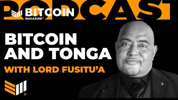 Bitcoin Magazine Lord Fusitua Tonga Podcast