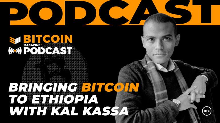 Bringing Bitcoin To Ethiopia With Kal Kassa