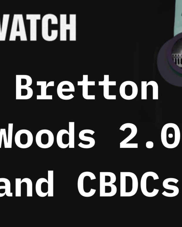 The Fed Considers CBDCs And Bretton Woods 2.0