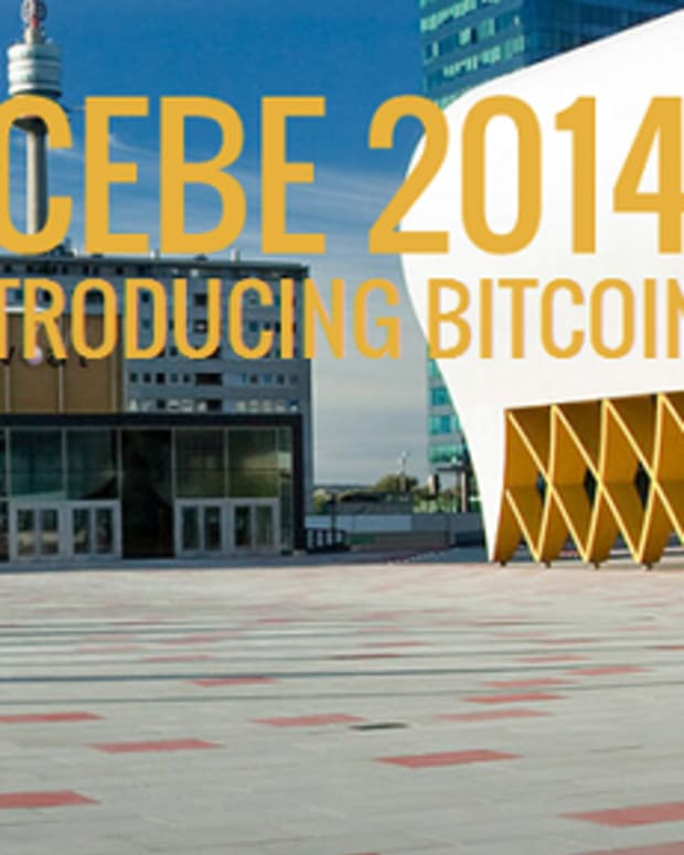 Op-ed - Want More Bitcoin? A Look at CEBE and Bitcoin Expo 2014