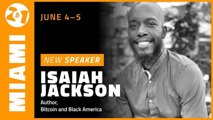 """Isaiah Jackson of """"Bitcoin And Black America"""" discussed the upcoming Bitcoin 2021 event being held in Miami on June 4 and 5."""