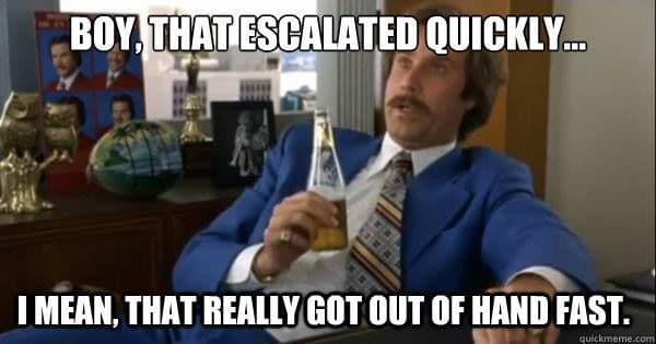 ron burgundy meme escalated quickly