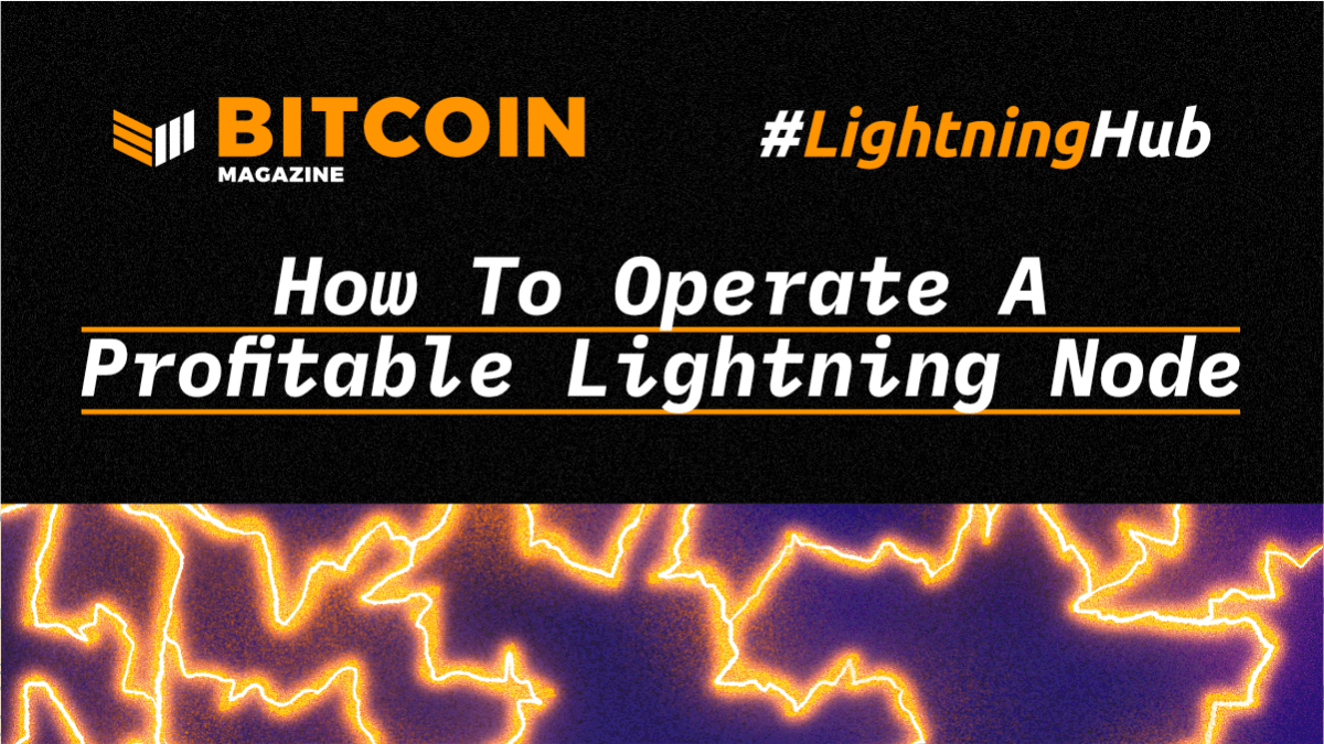 How To Operate A Profitable Lightning Node