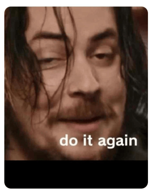 do it again meme picture