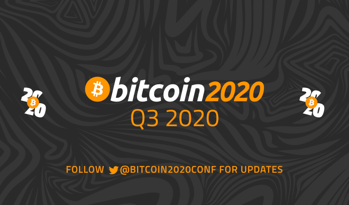 Bitcoin 2020 is postponed until Q3 2020