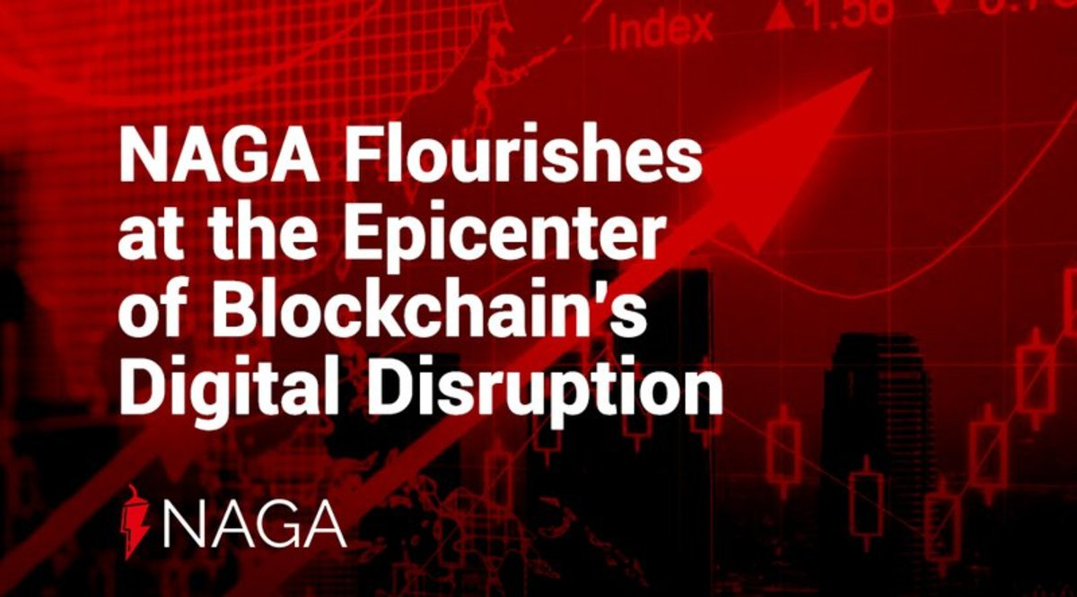 - NAGA Flourishes at the Epicenter of Blockchain's Digital Disruption