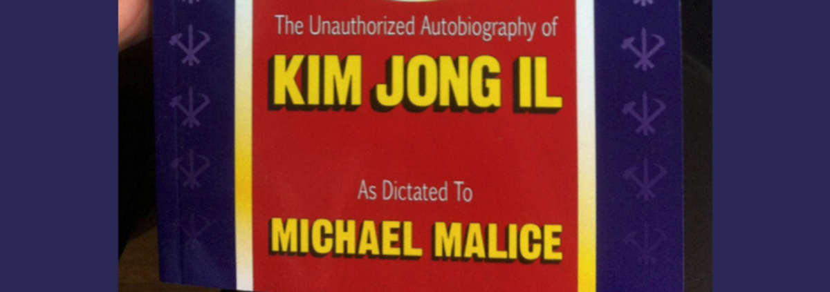 Op-ed - M.K. Lords interviews Michael Malice on his new book Dear Reader: The Unauthorized Autobiography of Kim Jong Il