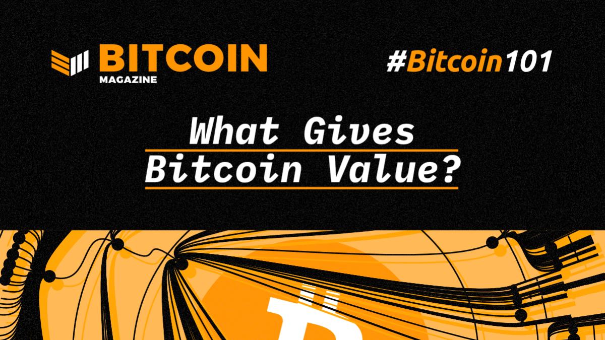 btc101-WhatGivesBitcoinValue