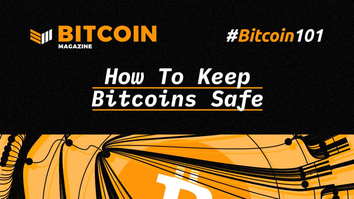 btc101-KeepBitcoinsSafe