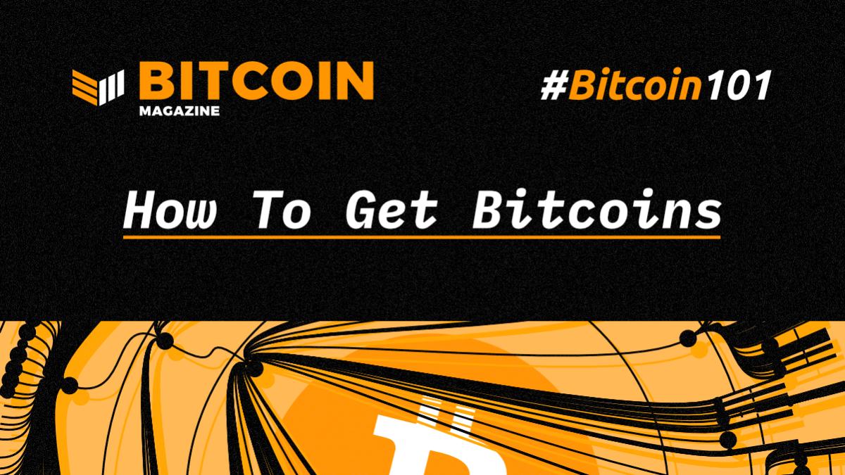 btc101-HowToGetBitcoins