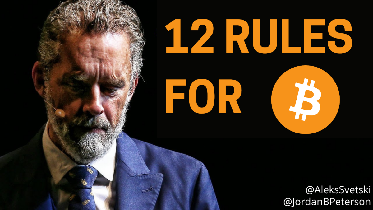 """The first chapter of Jordan Peterson's """"12 Rules For Life"""" relates to Bitcoin socially, evolutionarily, economically and psychologically."""