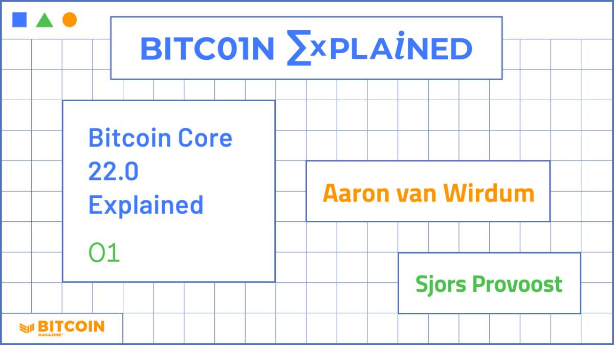 Bitcoin Core 22.0 Explained